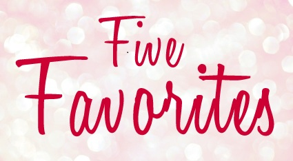 Five Favorties